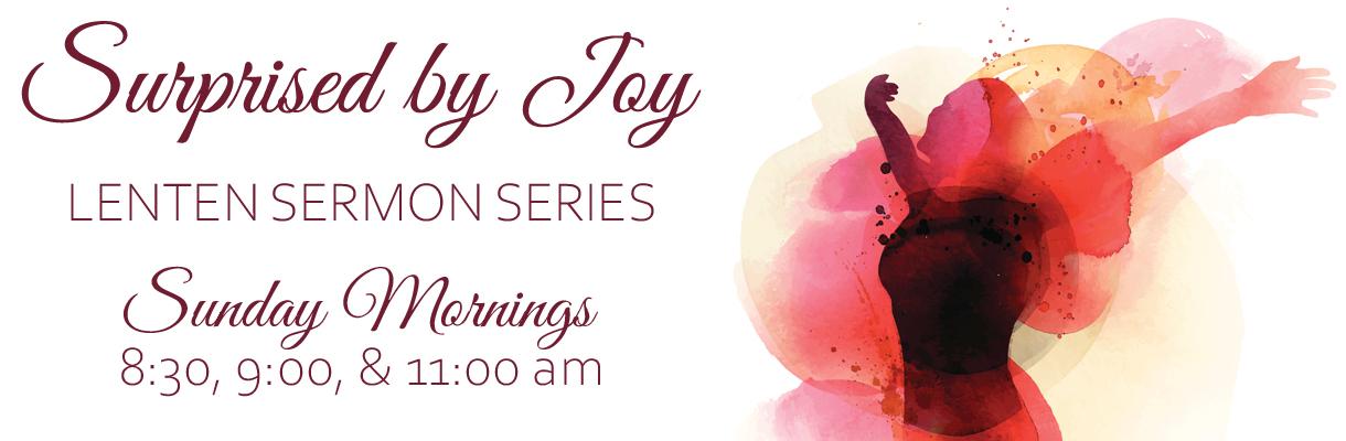 Surprised by Joy Sermon Series
