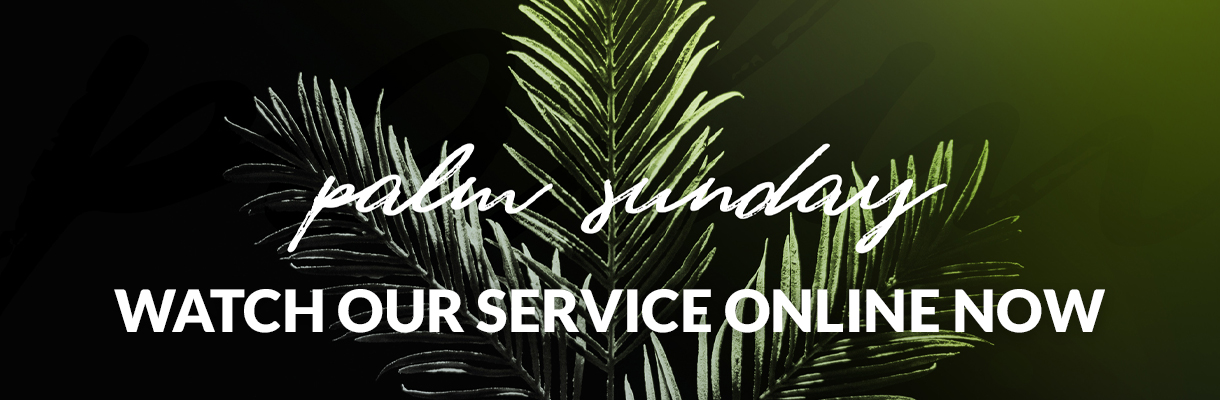 Palm Sunday Worship Service