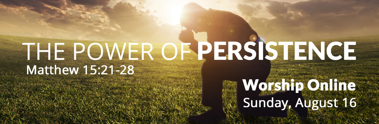 The Power of Persistence August 16